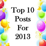 Top 10 Posts For 2013