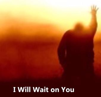 I will wait on the lord song